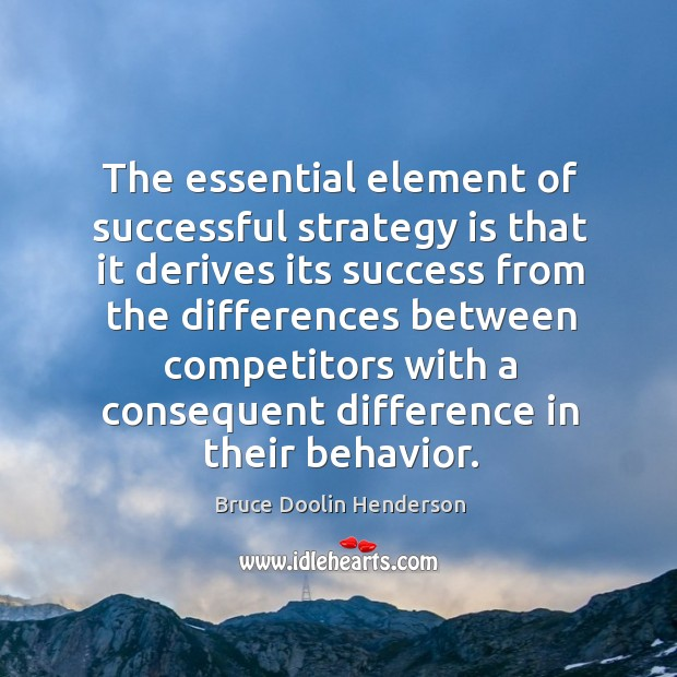 Image, The essential element of successful strategy is that it derives its success from the differences
