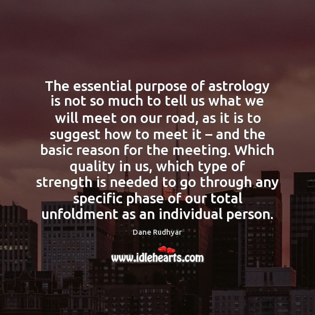 The essential purpose of astrology is not so much to tell us Strength Quotes Image