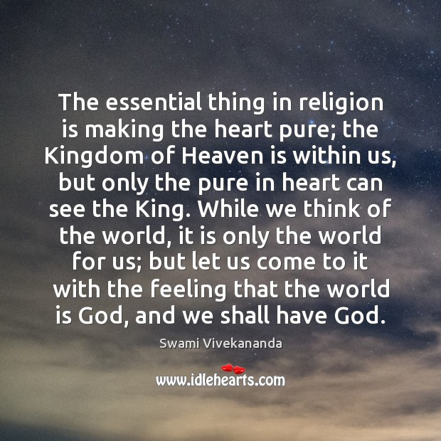 The essential thing in religion is making the heart pure; the Kingdom Image