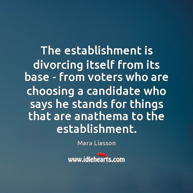 Image, The establishment is divorcing itself from its base – from voters who