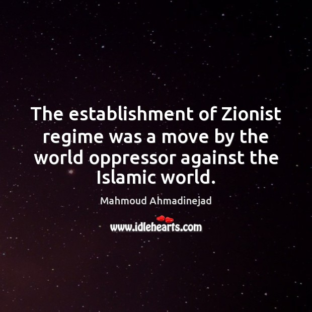 The establishment of Zionist regime was a move by the world oppressor Image