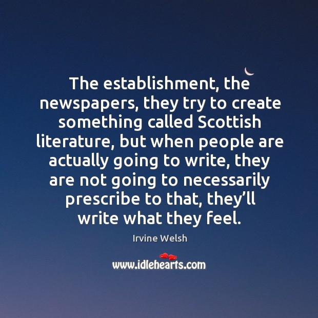 The establishment, the newspapers, they try to create something called scottish literature Image