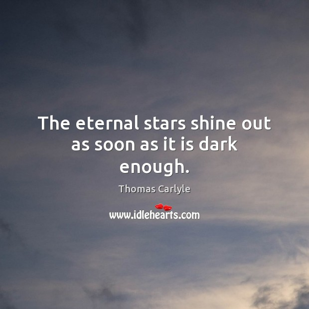 The eternal stars shine out as soon as it is dark enough. Image