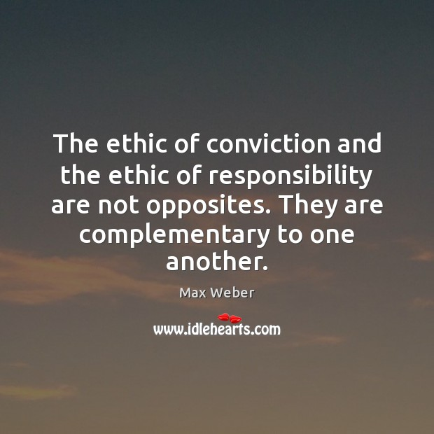 The ethic of conviction and the ethic of responsibility are not opposites. Image