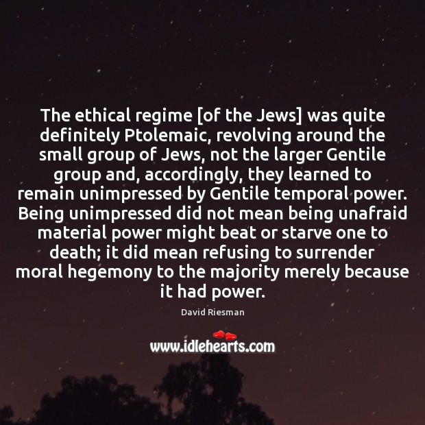 The ethical regime [of the Jews] was quite definitely Ptolemaic, revolving around Image
