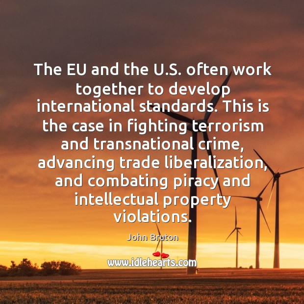 The eu and the u.s. Often work together to develop international standards. Image