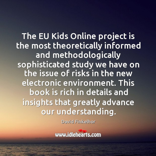 The EU Kids Online project is the most theoretically informed and methodologically Image