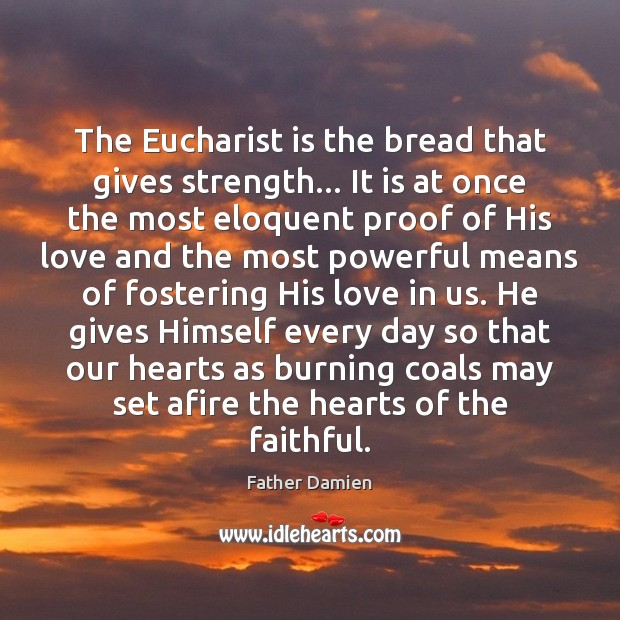 Image, The Eucharist is the bread that gives strength… It is at once