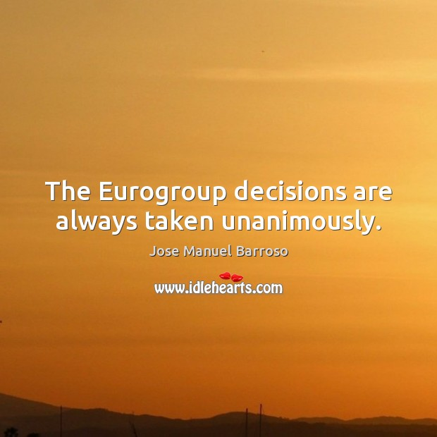 The Eurogroup decisions are always taken unanimously. Image