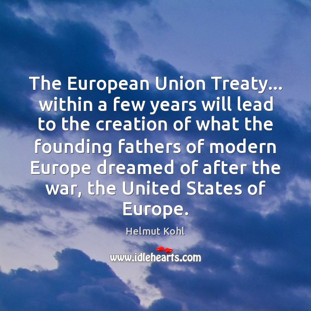 The European Union Treaty… within a few years will lead to the Image
