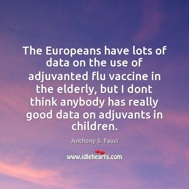Image, The Europeans have lots of data on the use of adjuvanted flu