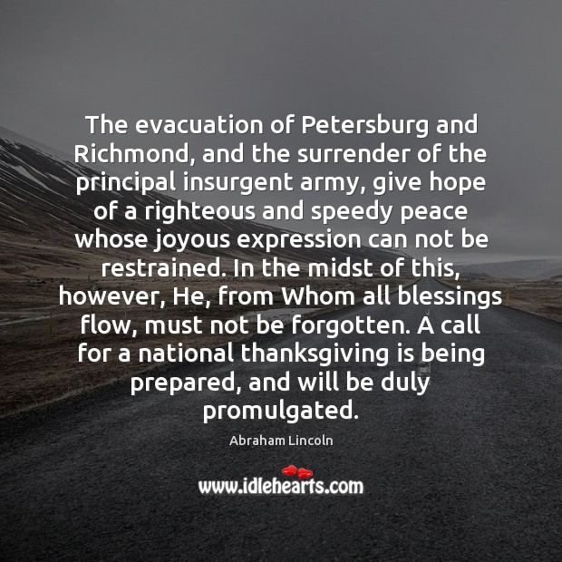 The evacuation of Petersburg and Richmond, and the surrender of the principal Thanksgiving Quotes Image