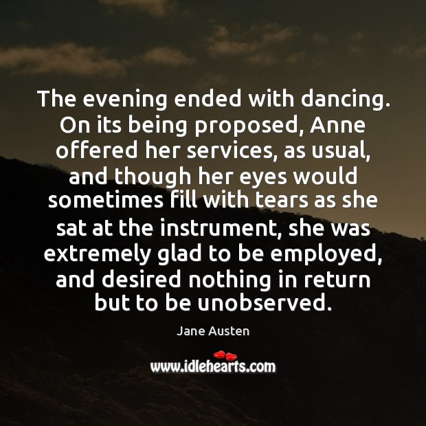 The evening ended with dancing. On its being proposed, Anne offered her Image