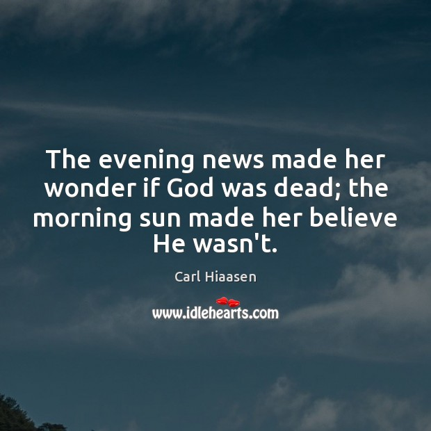 The evening news made her wonder if God was dead; the morning Image