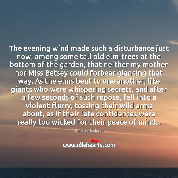 Image about The evening wind made such a disturbance just now, among some tall