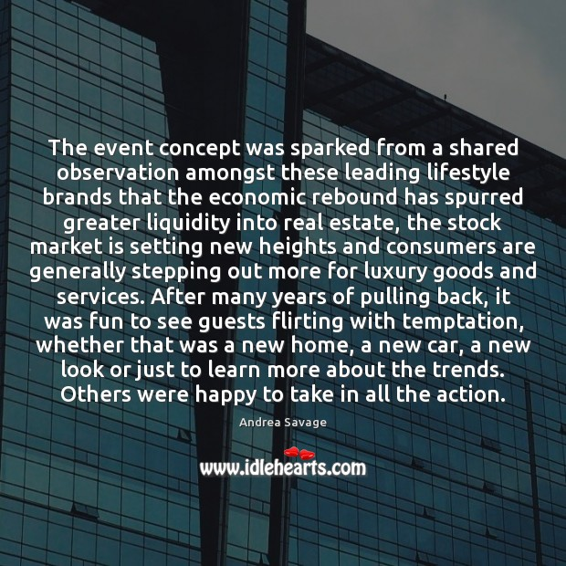 The event concept was sparked from a shared observation amongst these leading Real Estate Quotes Image