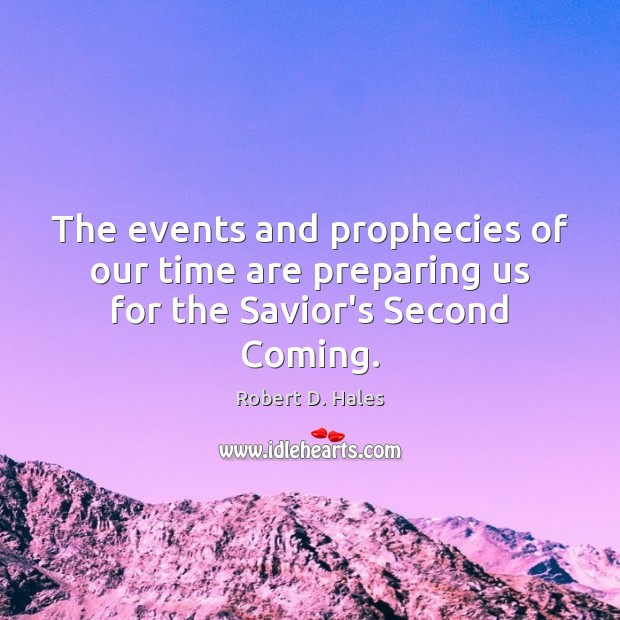 The events and prophecies of our time are preparing us for the Savior's Second Coming. Image