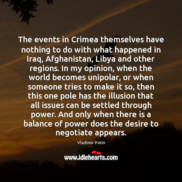The events in Crimea themselves have nothing to do with what happened Vladimir Putin Picture Quote