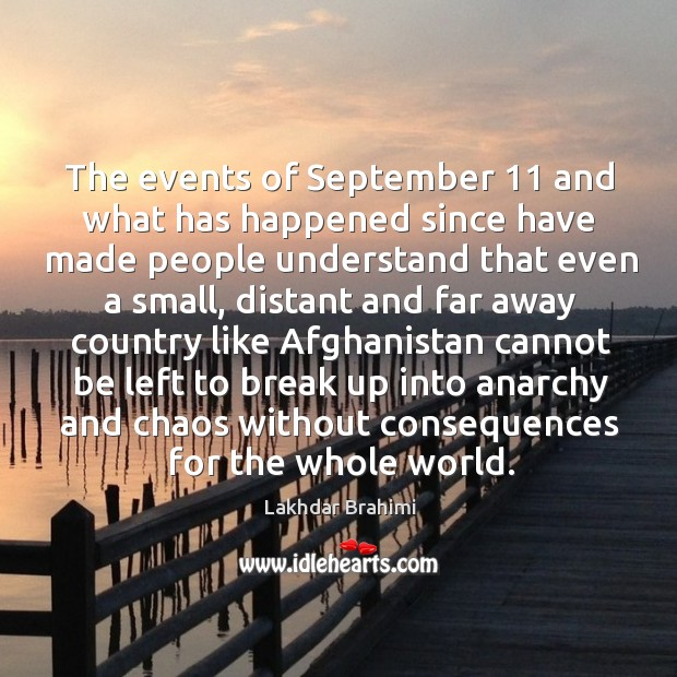The events of september 11 and what has happened since have made people understand that even a small Image