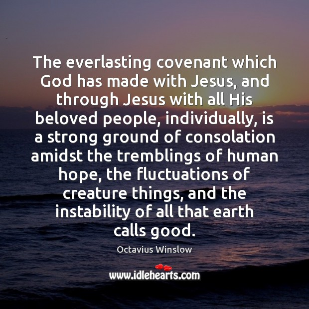 """the salvation in the everlasting covenant of jesus christ The gospel taught by jesus and the apostles was not fundamentally different  from that  """"the lord made a covenant with abraham, saying, unto your  descendant  note how this promise of eternal life is recorded without glamour  or  from the promises of salvation through christ which were made to the  jewish fathers."""