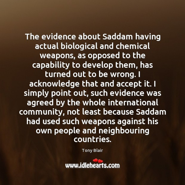 The evidence about Saddam having actual biological and chemical weapons, as opposed Image