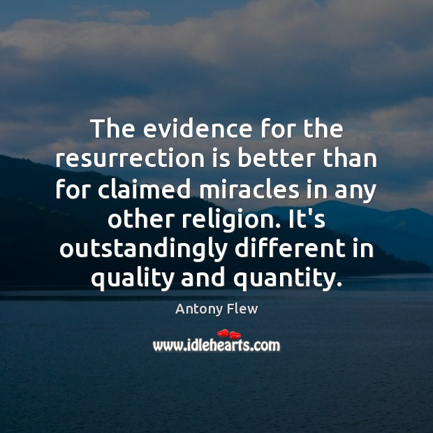 Image, The evidence for the resurrection is better than for claimed miracles in