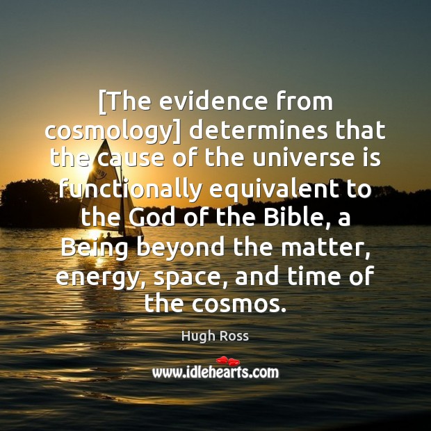 Image, [The evidence from cosmology] determines that the cause of the universe is