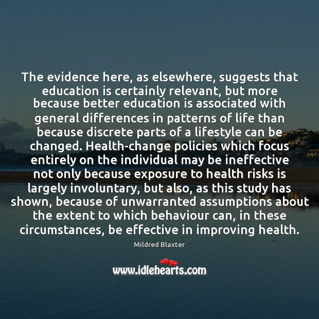 The evidence here, as elsewhere, suggests that education is certainly relevant, but Education Quotes Image