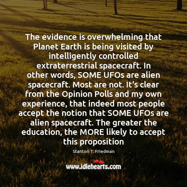 The evidence is overwhelming that Planet Earth is being visited by intelligently Image