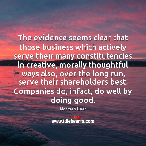 Image, The evidence seems clear that those business which actively serve their many