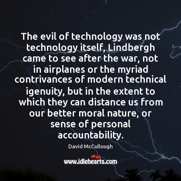Image, The evil of technology was not technology itself, Lindbergh came to see