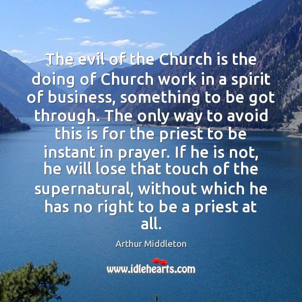 Image, The evil of the Church is the doing of Church work in