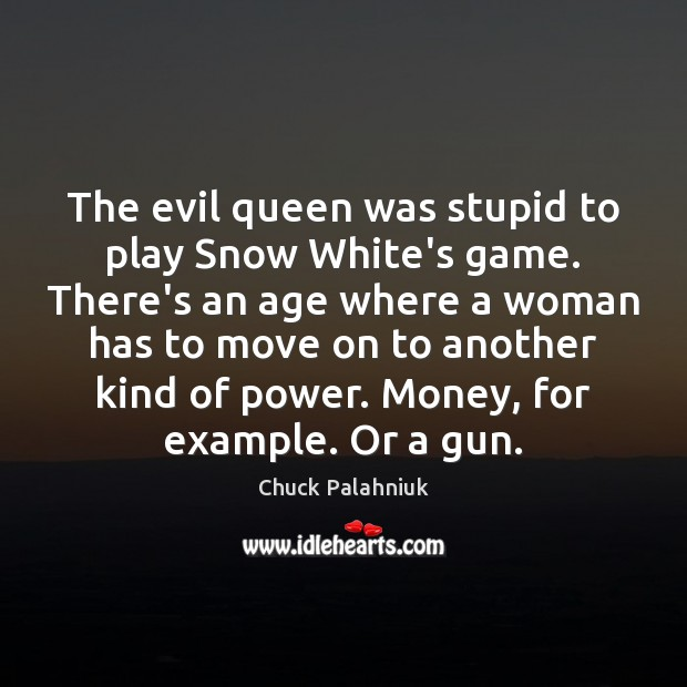 Image, The evil queen was stupid to play Snow White's game. There's an