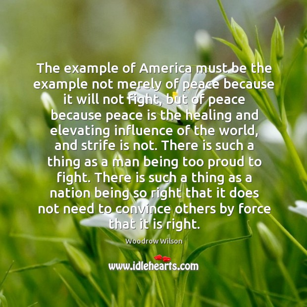 Image, The example of America must be the example not merely of peace