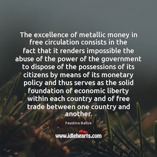 The excellence of metallic money in free circulation consists in the fact Image