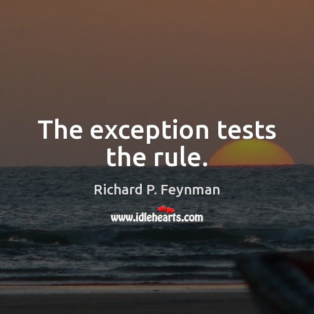 The exception tests the rule. Image