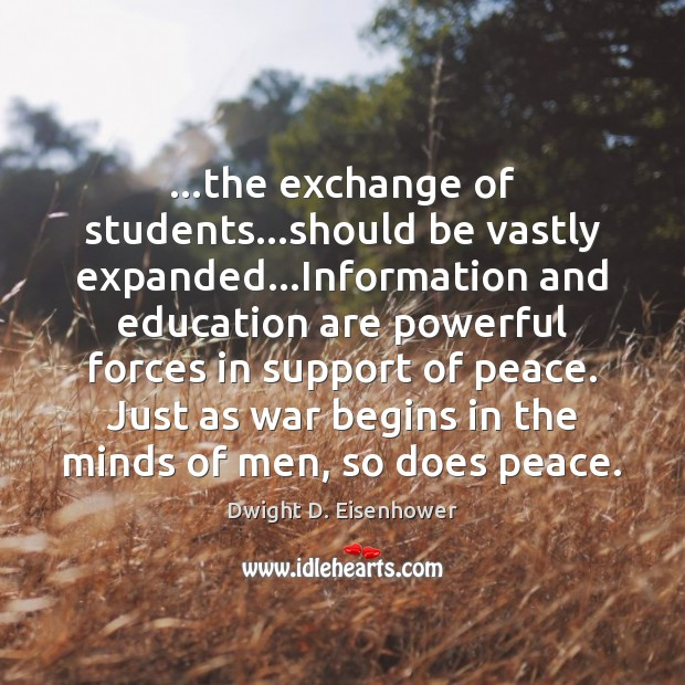 Image, …the exchange of students…should be vastly expanded…Information and education are