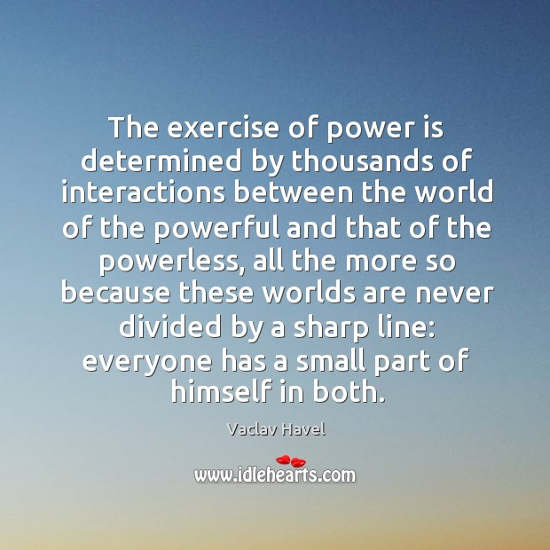 The exercise of power is determined by thousands of interactions Image
