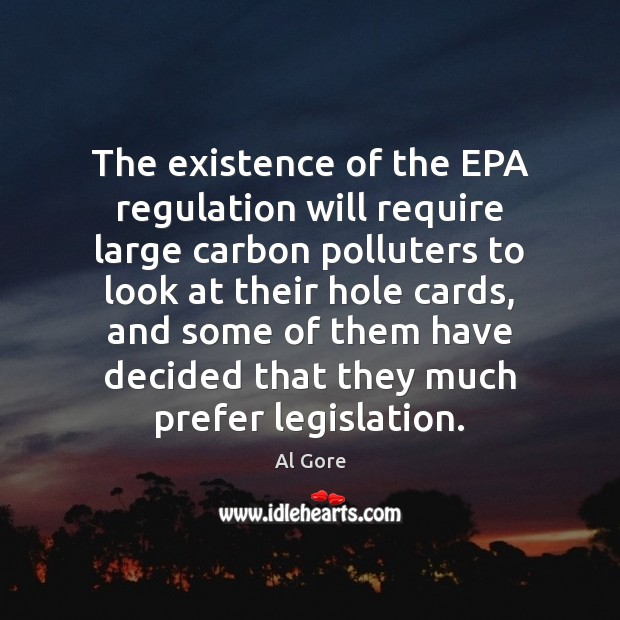 The existence of the EPA regulation will require large carbon polluters to Image