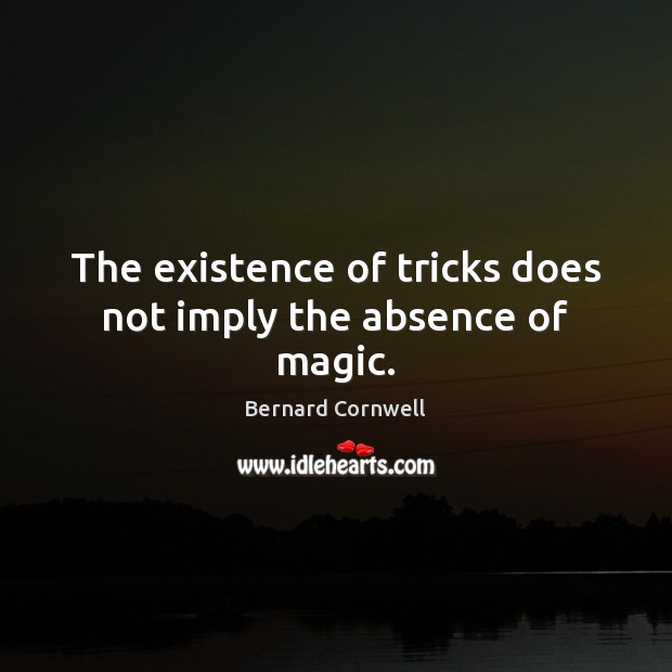 The existence of tricks does not imply the absence of magic. Image