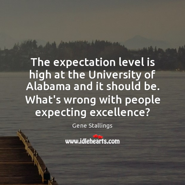 Image, The expectation level is high at the University of Alabama and it