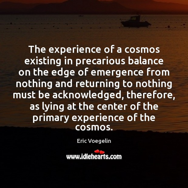 Image, The experience of a cosmos existing in precarious balance on the edge
