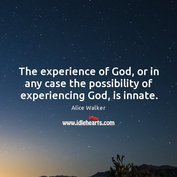 Image, The experience of God, or in any case the possibility of experiencing God, is innate.