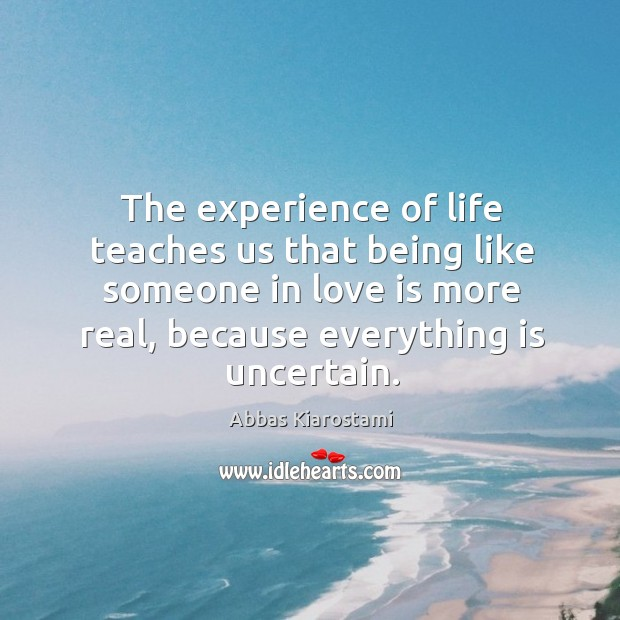 The experience of life teaches us that being like someone in love Image
