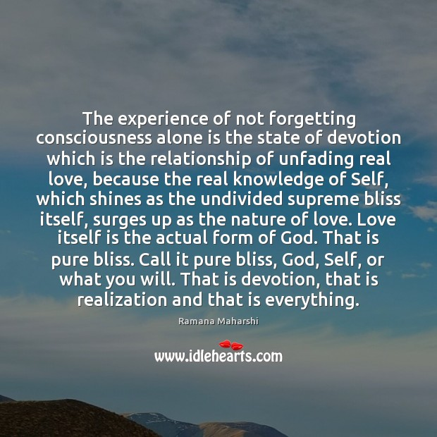 The experience of not forgetting consciousness alone is the state of devotion Image