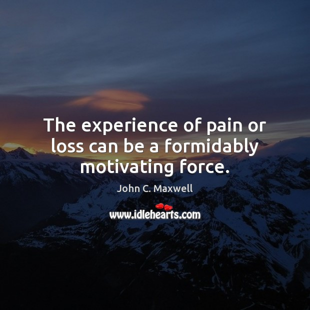 Image, The experience of pain or loss can be a formidably motivating force.
