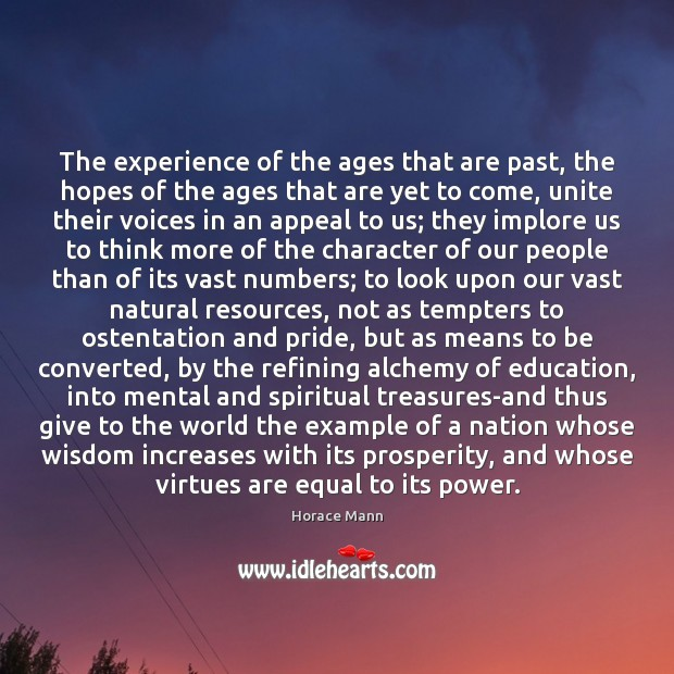 The experience of the ages that are past, the hopes of the Image