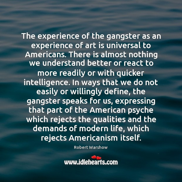 The experience of the gangster as an experience of art is universal Art Quotes Image