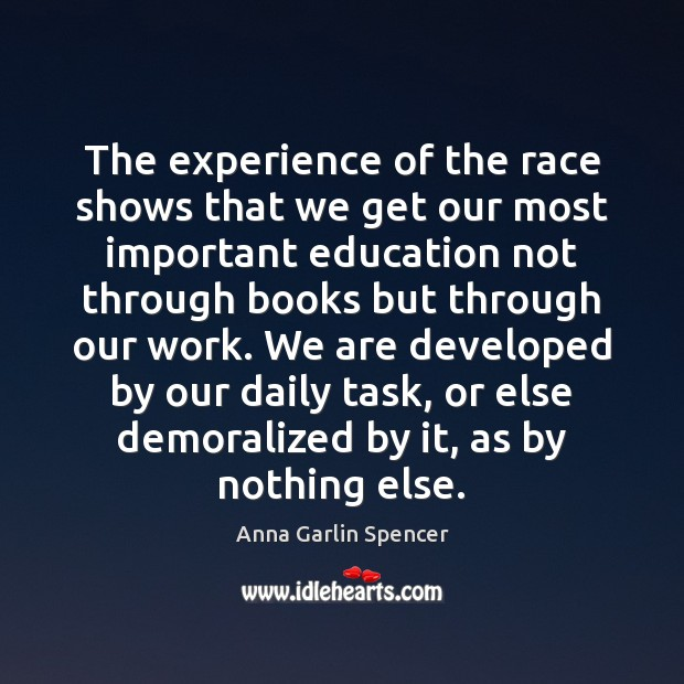 The experience of the race shows that we get our most important Image