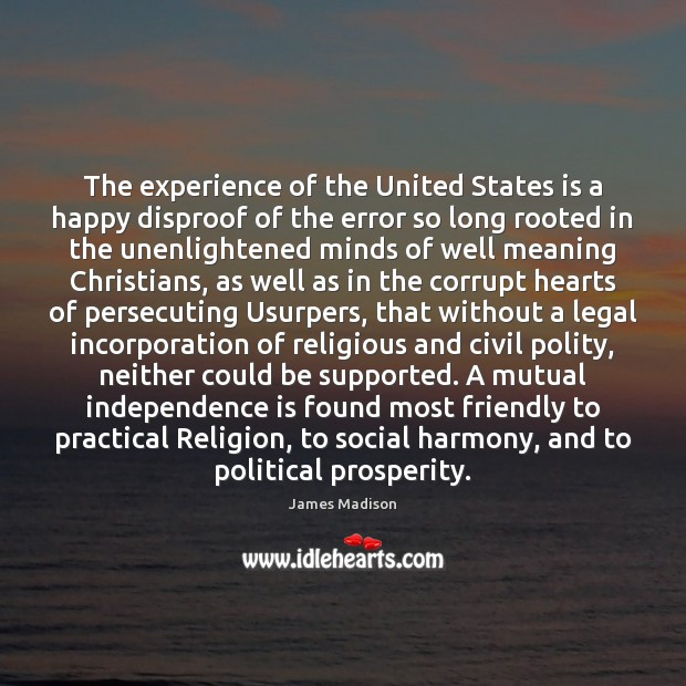 The experience of the United States is a happy disproof of the Image